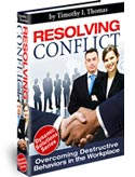 Resolving Conflict: Overcoming Destructive Behaviors in the Workplace